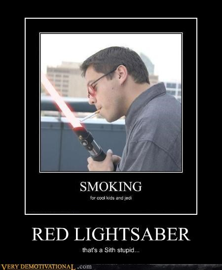 bad ideas idiots light saber sith smoking star wars - 3539796736