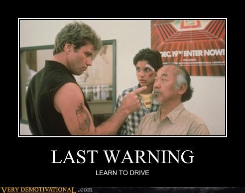 LAST WARNING LEARN TO DRIVE