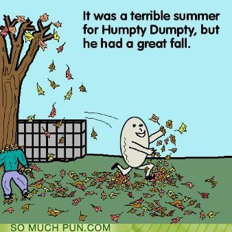 fairy tales,fall,humpty dumpty,puns,weather