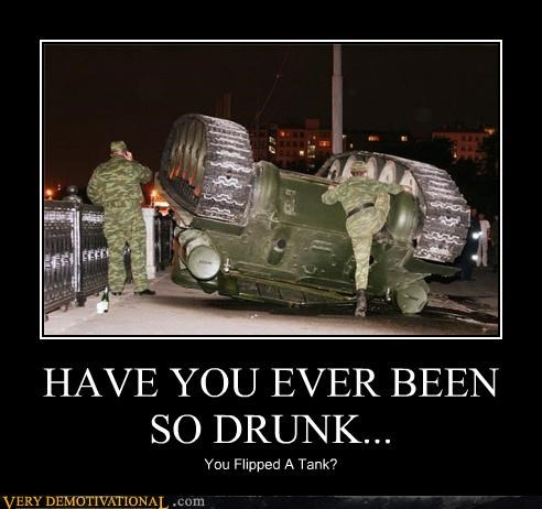 drinking,drunk driving,just kidding,just-kidding-relax,Pure Awesome,tanks