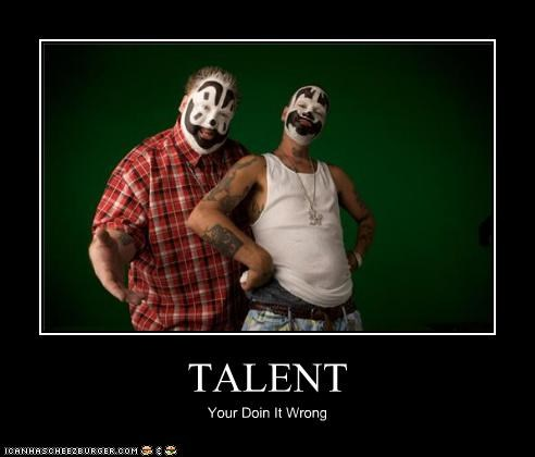 TALENT Your Doin It Wrong