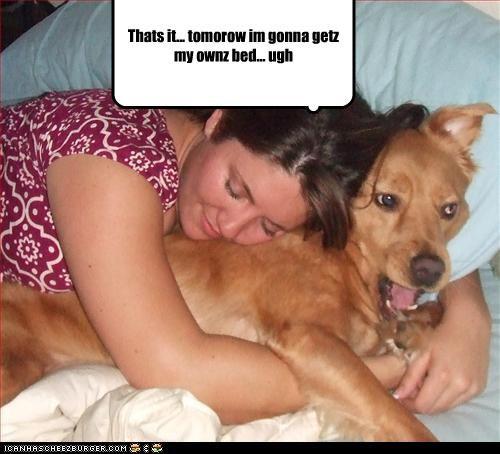Thats it... tomorow im gonna getz my ownz bed... ugh