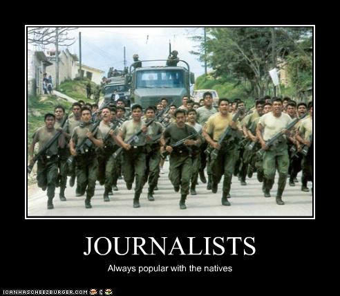 JOURNALISTS Always popular with the natives