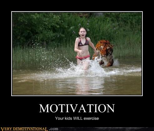 MOTIVATION Your kids WILL exercise