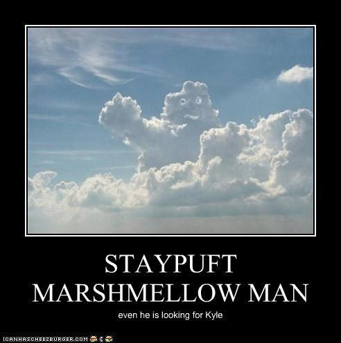 STAYPUFT MARSHMELLOW MAN even he is looking for Kyle