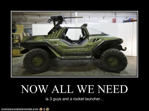 NOW ALL WE NEED is 3 guys and a rocket launcher...