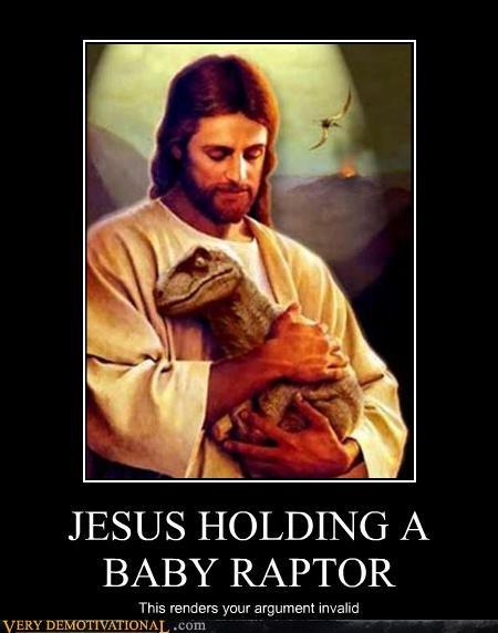 jesus holding a baby raptor very demotivational demotivational