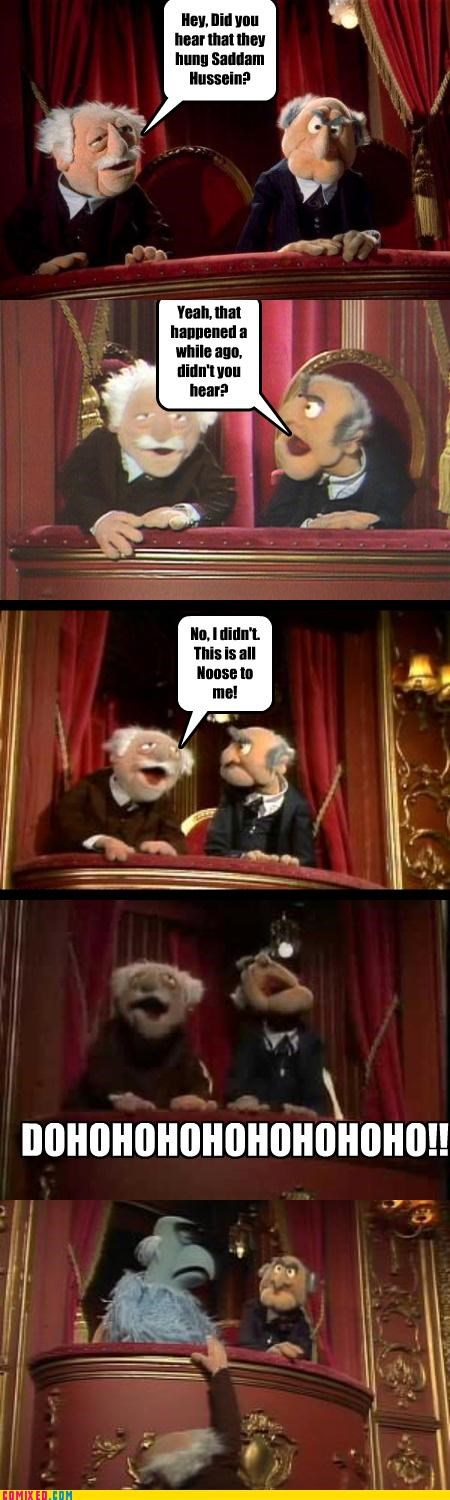 muppets,news,puns,saddam,statler,the internets,Waldorf