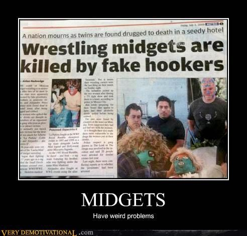 MIDGETS Have weird problems