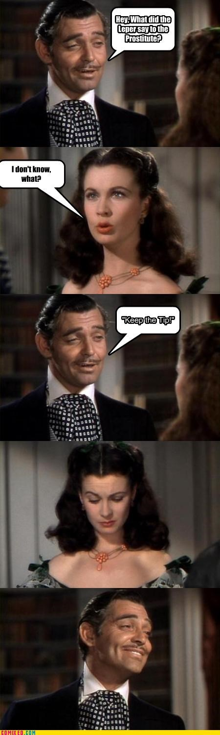 From the Movies,gone with the wind,lepers,prostitutes,rhett butler,scarlett ohara