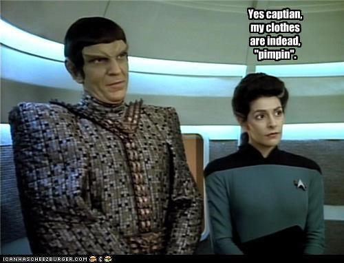 """Yes captian, my clothes are indead, """"pimpin""""."""