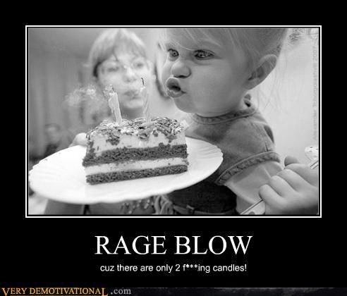 RAGE BLOW cuz there are only 2 f*cking candles!