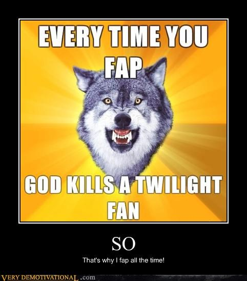 Courage Wolf fap just-kidding-relax never forget Pure Awesome twilight - 3572743680