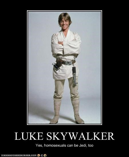 LUKE SKYWALKER Yes, homosexuals can be Jedi, too