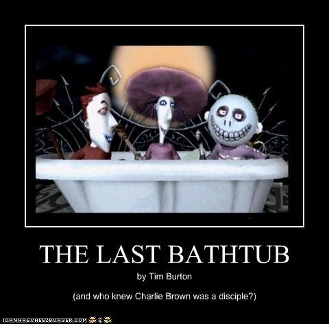 THE LAST BATHTUB by Tim Burton (and who knew Charlie Brown was a disciple?)