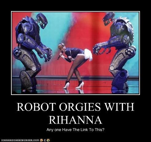 ROBOT ORGIES WITH RIHANNA Any one Have The Link To This?