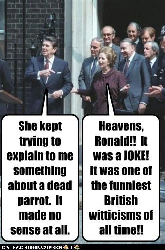 britain british humour margaret thatcher monty python president prime minister Ronald Reagan UK - 3586699520