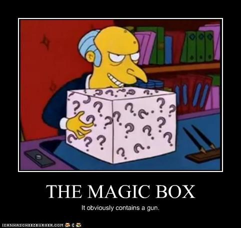THE MAGIC BOX It obviously contains a gun.