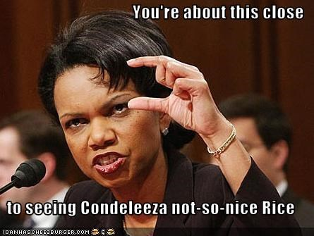 angry,Condoleezza Rice,mean,secretary of state