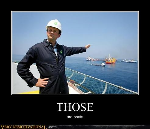 boats bp crisis idiots oil spill Sad - 3595953920