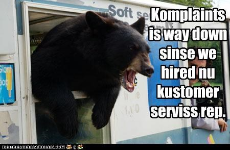 Komplaints is way down sinse we hired nu kustomer serviss rep.