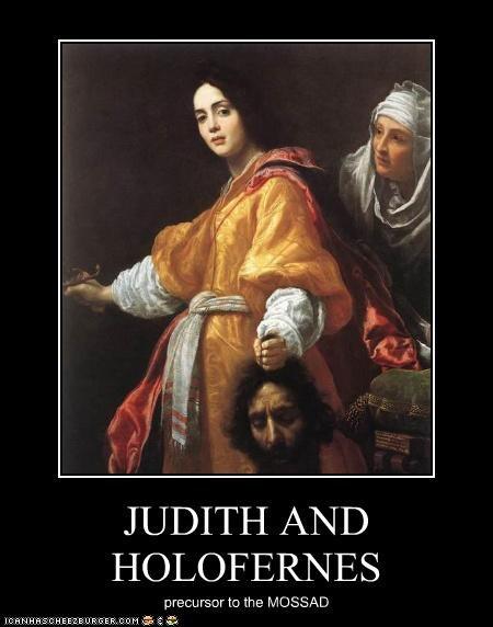 JUDITH AND HOLOFERNES precursor to the MOSSAD
