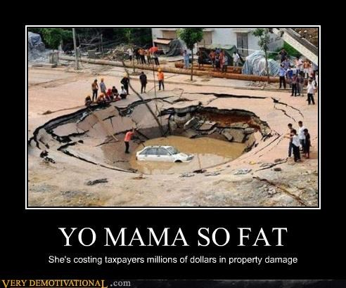 damage fat people Mean People mom jokes ouch sink hole - 3606821120