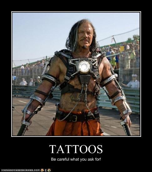 TATTOOS Be careful what you ask for!