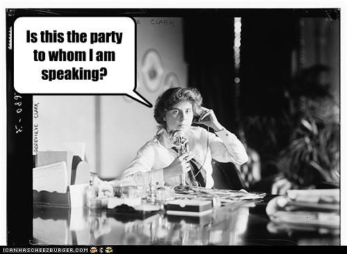 Is this the party to whom I am speaking?