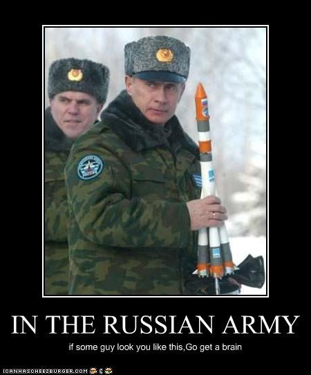 IN THE RUSSIAN ARMY if some guy look you like this,Go get a brain