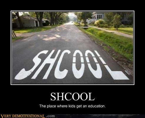 idiots,misspellings,roads,school,youth