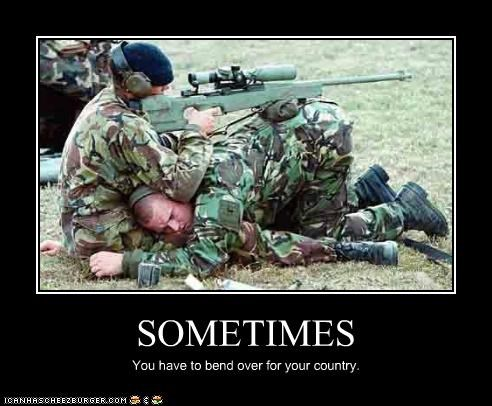 SOMETIMES You have to bend over for your country.
