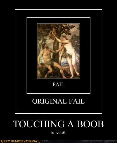 TOUCHING A BOOB is not fail.