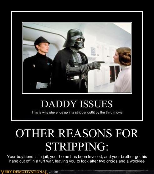 daddy issues,darth vader,economic needs,hilarious,Princess Leia,star wars,strippers,The Empire,war