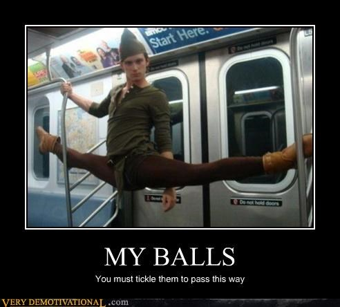 balls,flexibility,peter pan,public transportation,Pure Awesome,Terrifying,tests