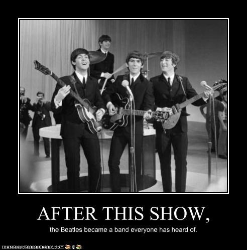 AFTER THIS SHOW, the Beatles became a band everyone has heard of.