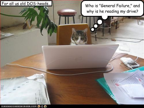 """For all us old DOS-heads... Who is """"General Failure,"""" and why is he reading my drive? ggggggggggg"""