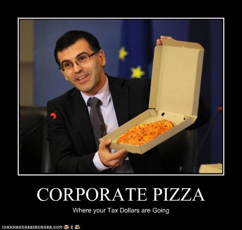 CORPORATE PIZZA Where your Tax Dollars are Going