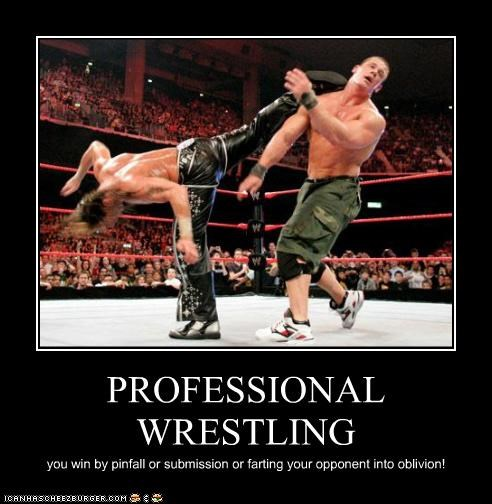 PROFESSIONAL WRESTLING you win by pinfall or submission or farting your opponent into oblivion!