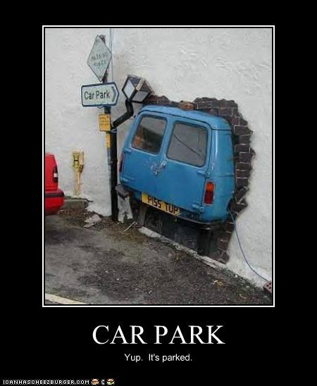 CAR PARK Yup. It's parked.