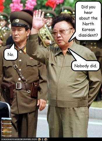 Did you hear about the North Korean dissident? No. Nobody did.