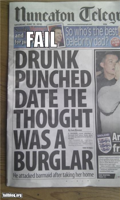 Date Fail Drunk man punches his date mistaking her for a burglar.