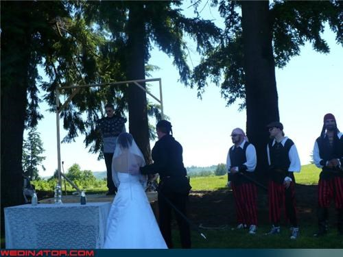 Crazy Brides,crazy groom,executioner,fashion is my passion,Groomsmen,messed up,noose,pirates,sick,technical difficulties,ummm,wedding party,Wedding Themes,wtf,WTF-ery