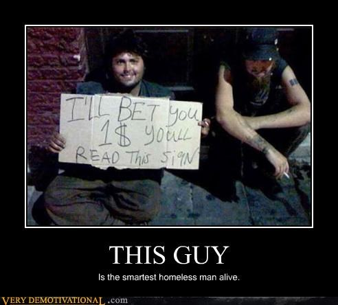 begging,homeless,idiots,money,poverty,signs,smart