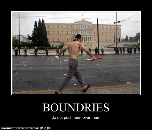 BOUNDRIES do not push men over them