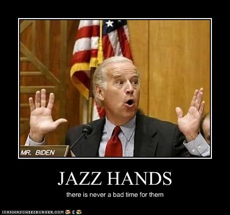 jazz hands,joe biden