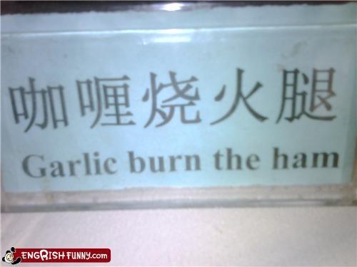 Garlic Burn the Ham