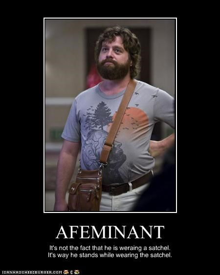 AFEMINANT It's not the fact that he is weraing a satchel. It's way he stands while wearing the satchel.
