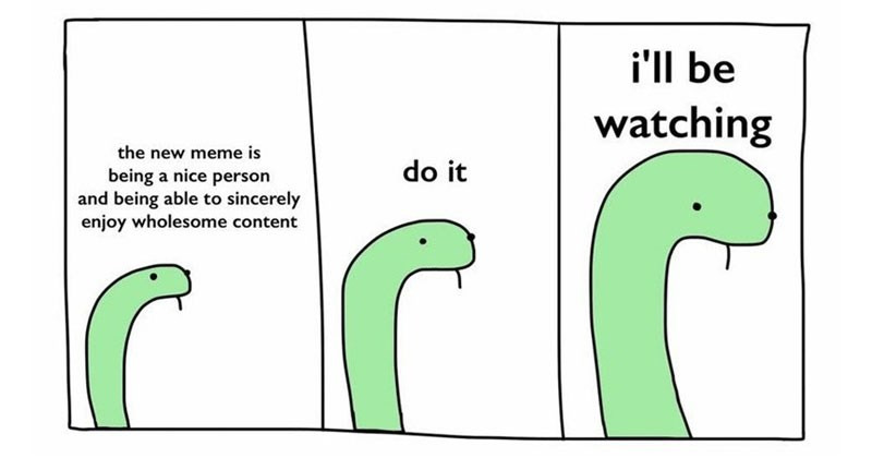 Wholesome memes and comics about friendship, love, relationships, family, and animals.
