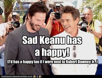 Sad Keanu has a happy! (I'd has a happy too if I were next to Robert Downey Jr...)